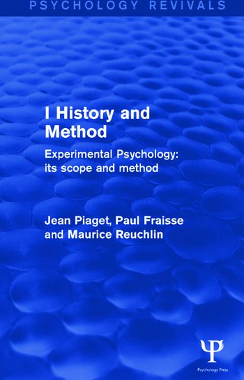 Experimental Psychology Its Scope and Method: Volume I History and Method book cover