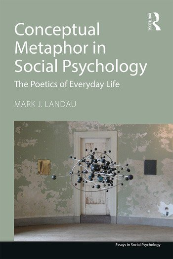Conceptual Metaphor in Social Psychology The Poetics of Everyday Life book cover