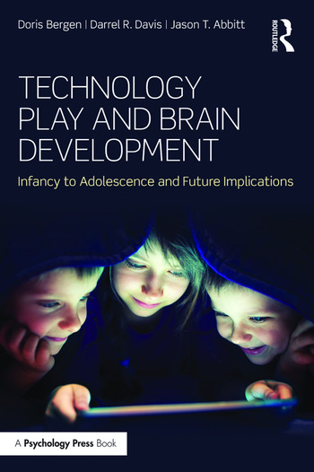Technology Play and Brain Development Infancy to Adolescence and Future Implications book cover