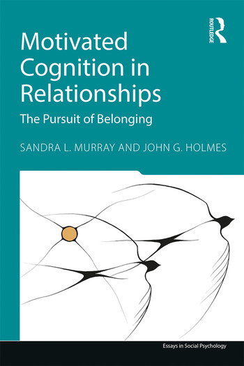 Motivated Cognition in Relationships The Pursuit of Belonging book cover