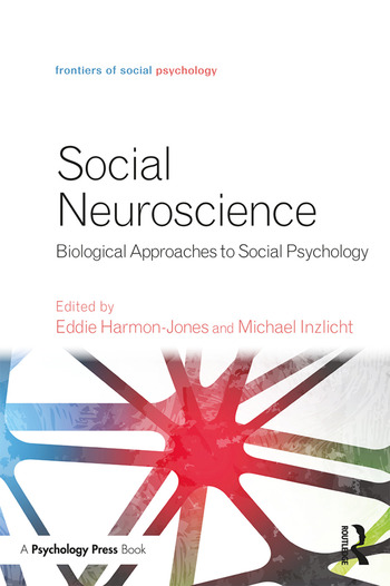 Social Neuroscience Biological Approaches to Social Psychology book cover