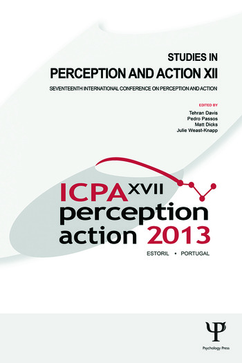 Studies in Perception and Action XII Seventeenth International Conference on Perception and Action book cover