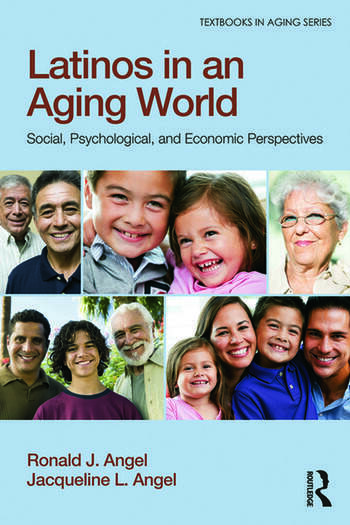 Latinos in an Aging World Social, Psychological, and Economic Perspectives book cover