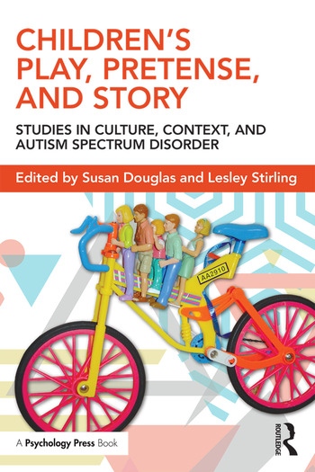 Children's Play, Pretense, and Story Studies in Culture, Context, and Autism Spectrum Disorder book cover