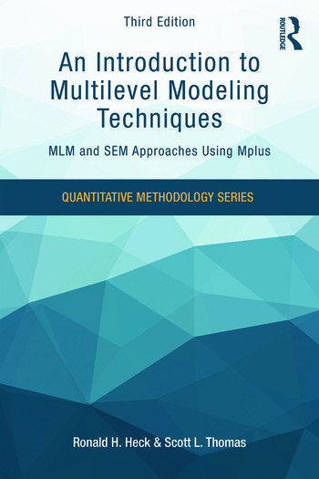 An Introduction to Multilevel Modeling Techniques MLM and SEM Approaches Using Mplus, Third Edition book cover