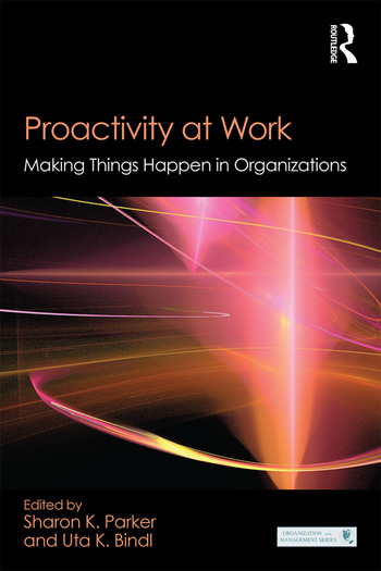 Proactivity at Work Making Things Happen in Organizations book cover