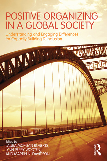 Positive Organizing in a Global Society Understanding and Engaging Differences for Capacity Building and Inclusion book cover