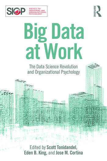 Big Data at Work The Data Science Revolution and Organizational Psychology book cover