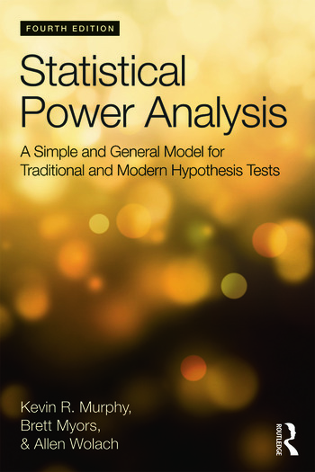 Statistical Power Analysis A Simple and General Model for Traditional and Modern Hypothesis Tests, Fourth Edition book cover
