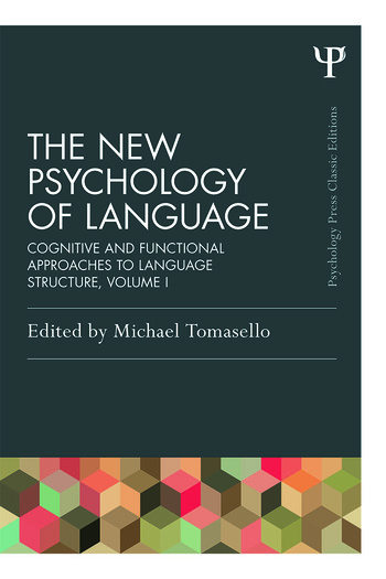The New Psychology of Language Cognitive and Functional Approaches to Language Structure, Volume I book cover