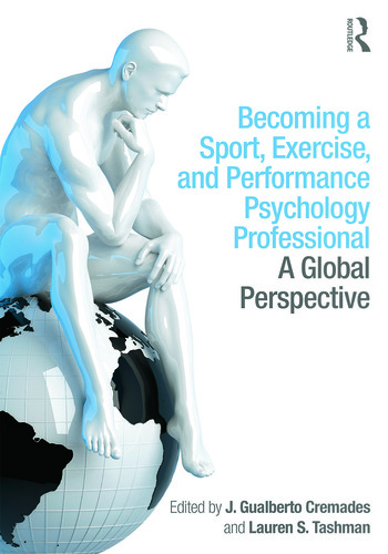 Becoming a Sport, Exercise, and Performance Psychology Professional A Global Perspective book cover
