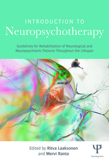 Introduction to Neuropsychotherapy Guidelines for Rehabilitation of Neurological and Neuropsychiatric Patients Throughout the Lifespan book cover