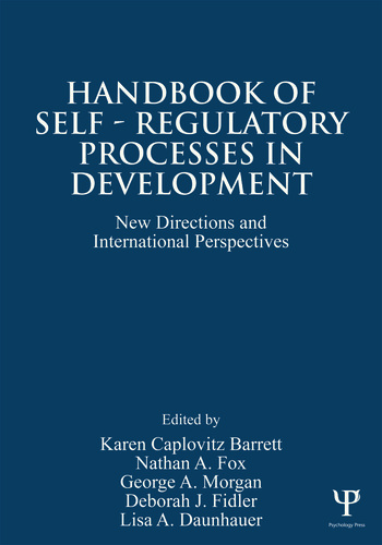 Handbook of Self-Regulatory Processes in Development New Directions and International Perspectives book cover