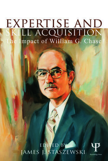 Expertise and Skill Acquisition The Impact of William G. Chase book cover