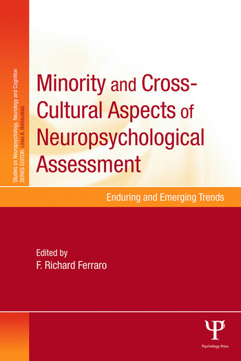 Minority and Cross-Cultural Aspects of Neuropsychological Assessment Enduring and Emerging Trends book cover