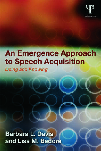 An Emergence Approach to Speech Acquisition Doing and Knowing book cover