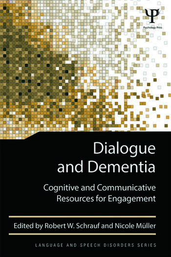 Dialogue and Dementia Cognitive and Communicative Resources for Engagement book cover