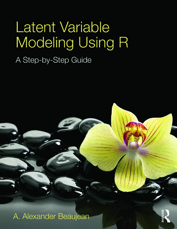 Latent Variable Modeling Using R A Step-by-Step Guide book cover