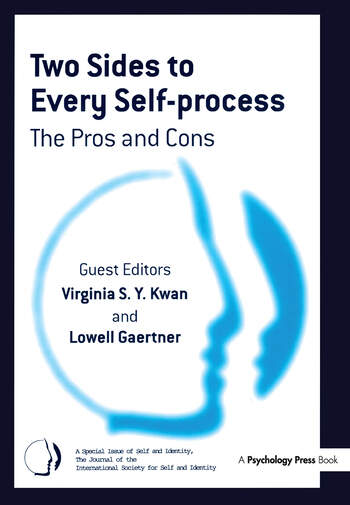 Two Sides to Every Self-Process: The Pros and Cons A Special Issue of Self and Identity book cover