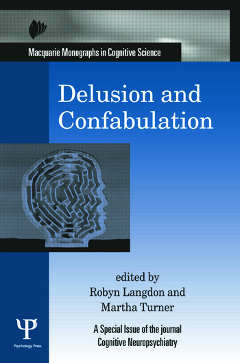 Delusion and Confabulation A Special Issue of Cognitive Neuropsychiatry book cover