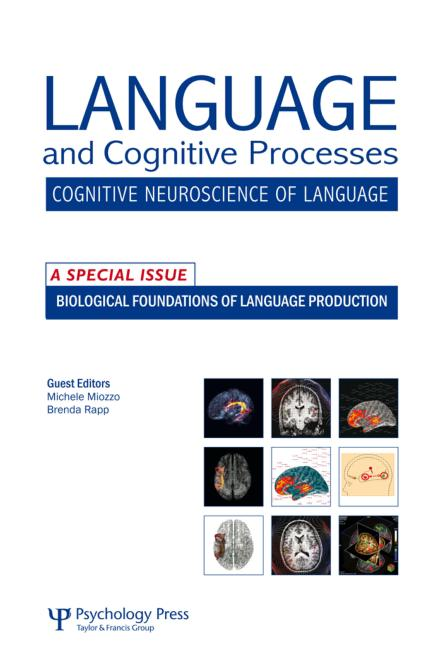 Biological Foundations of Language Production A Special Issue of Language and Cognitive Processes book cover