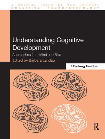 Understanding Cognitive Development Approaches from Mind and Brain book cover