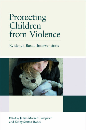 Protecting Children from Violence Evidence-Based Interventions book cover