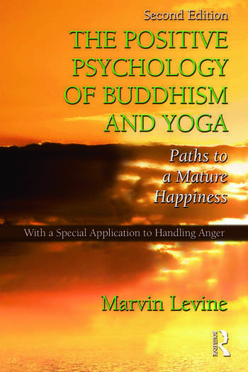 The Positive Psychology of Buddhism and Yoga Paths to A Mature Happiness book cover