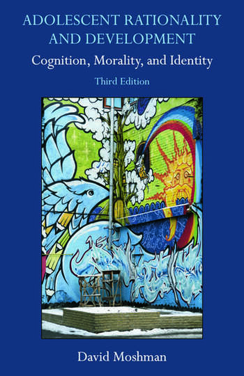 Adolescent Rationality and Development Cognition, Morality, and Identity, Third Edition book cover