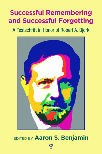 Successful Remembering and Successful Forgetting A Festschrift in Honor of Robert A. Bjork book cover