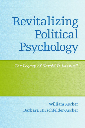 Revitalizing Political Psychology The Legacy of Harold D. Lasswell book cover