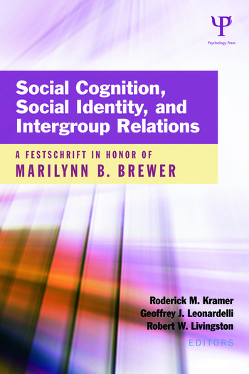 Social Cognition, Social Identity, and Intergroup Relations A Festschrift in Honor of Marilynn B. Brewer book cover