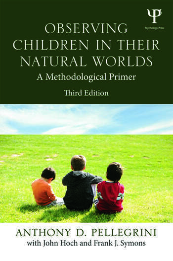 Observing Children in Their Natural Worlds A Methodological Primer, Third Edition book cover