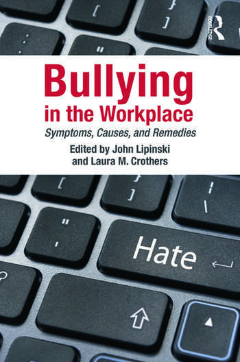 Bullying in the Workplace Causes, Symptoms, and Remedies book cover