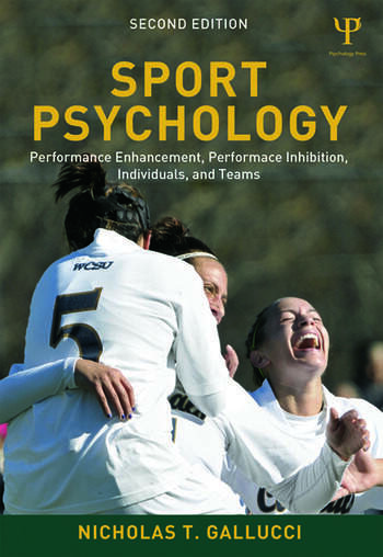 Sport Psychology Performance Enhancement, Performance Inhibition, Individuals, and Teams book cover