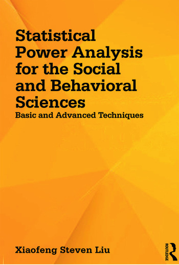 Statistical Power Analysis for the Social and Behavioral Sciences Basic and Advanced Techniques book cover