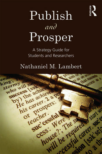 Publish and Prosper A Strategy Guide for Students and Researchers book cover
