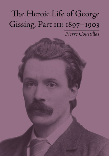 The Heroic Life of George Gissing, Part III 1897–1903 book cover