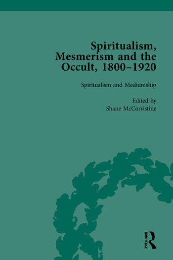 Spiritualism, Mesmerism and the Occult, 1800–1920 book cover
