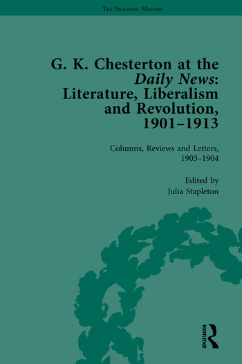 G K Chesterton at the Daily News, Part I Literature, Liberalism and Revolution, 1901-1913 book cover