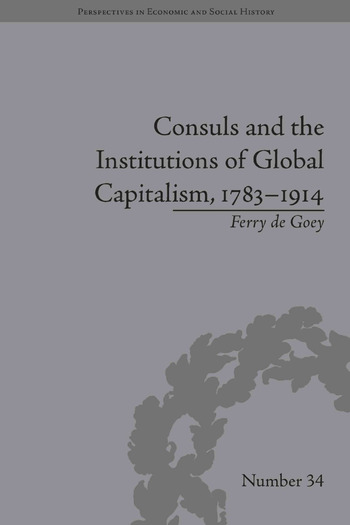 Consuls and the Institutions of Global Capitalism, 1783-1914 book cover
