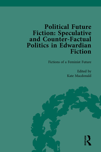 Political Future Fiction Speculative and Counter-Factual Politics in Edwardian Fiction book cover