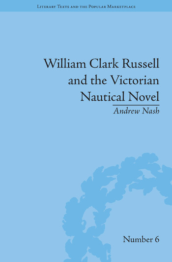 William Clark Russell and the Victorian Nautical Novel Gender, Genre and the Marketplace book cover