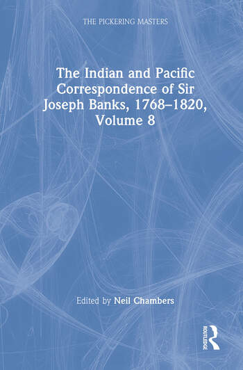 The Indian and Pacific Correspondence of Sir Joseph Banks, 1768–1820, Volume 8 book cover