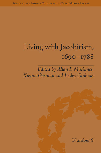 Living with Jacobitism, 1690–1788 The Three Kingdoms and Beyond book cover