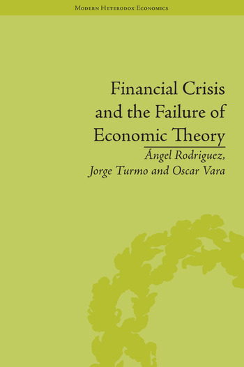 Financial Crisis and the Failure of Economic Theory book cover