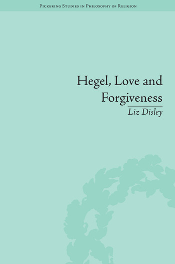 Hegel, Love and Forgiveness Positive Recognition in German Idealism book cover
