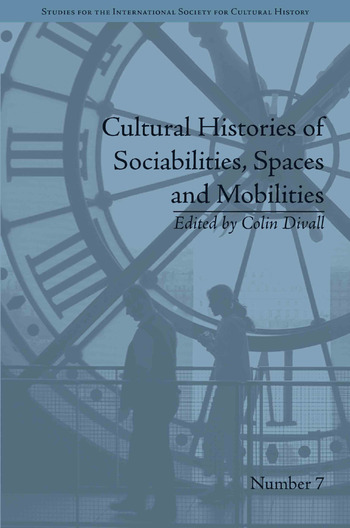 Cultural Histories of Sociabilities, Spaces and Mobilities book cover