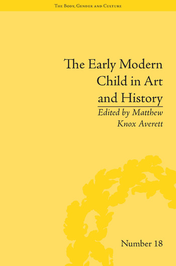 The Early Modern Child in Art and History book cover