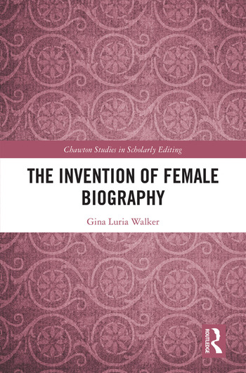 The Invention of Female Biography book cover